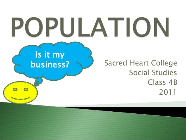 Is it mybusiness?   Sacred Heart College                   Social Studies                        Class 4B                 ...