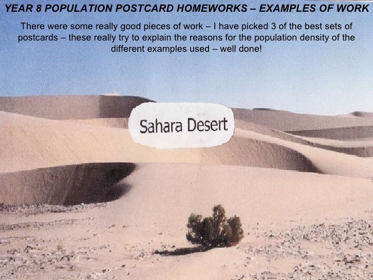 YEAR 8 POPULATION POSTCARD HOMEWORKS – EXAMPLES OF WORK There were some really good pieces of work – I have picked 3 of th...