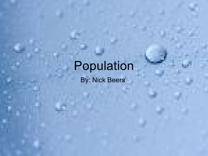 Population By: Nick Beers