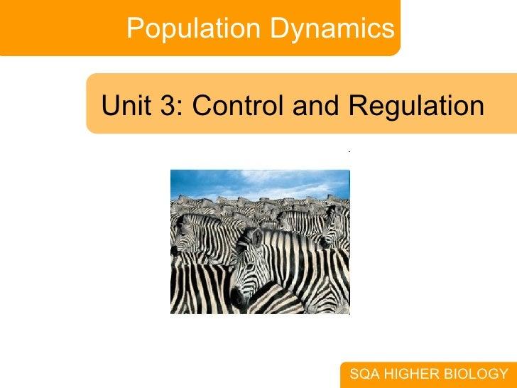 Population Dynamics SQA HIGHER BIOLOGY Unit 3: Control and Regulation
