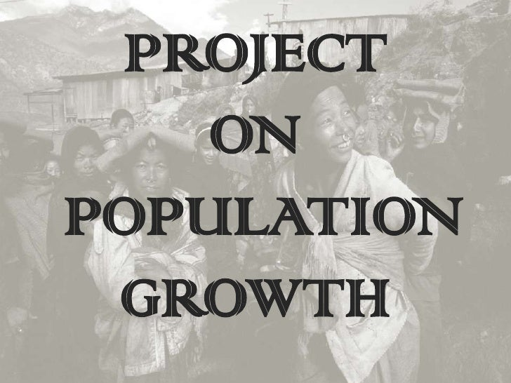 PROJECT <br />ON <br /> POPULATION GROWTH<br />