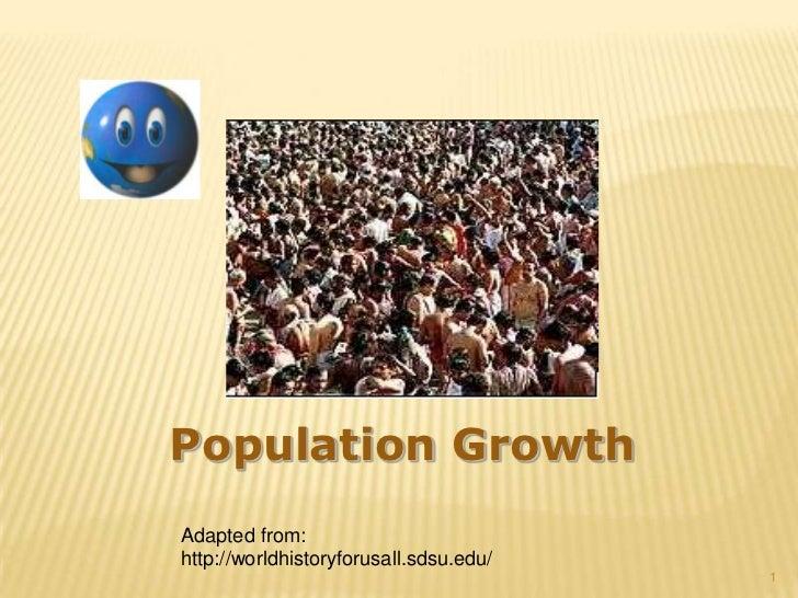 Population GrowthAdapted from:http://worldhistoryforusall.sdsu.edu/                                        1