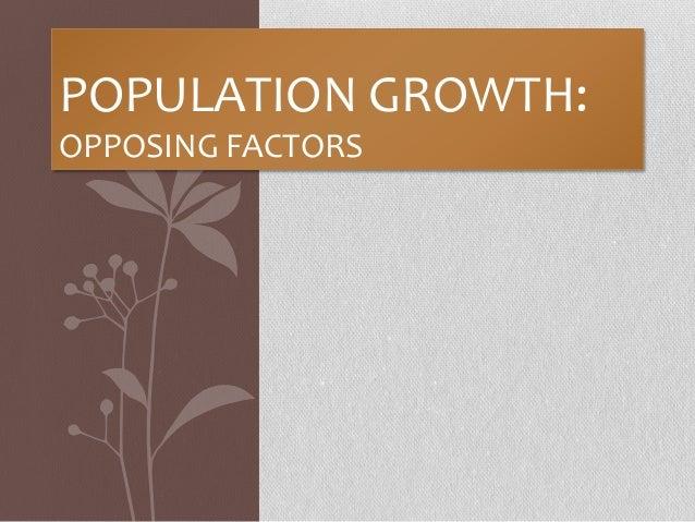 POPULATION GROWTH: OPPOSING FACTORS