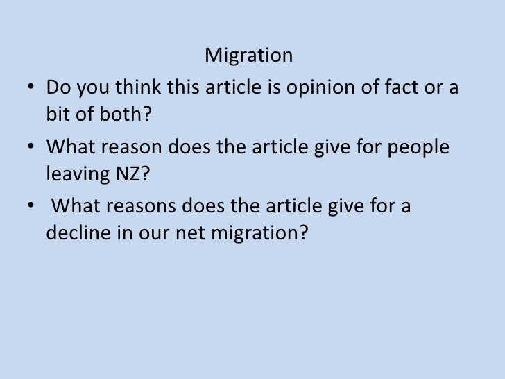 Migration• Do you think this article is opinion of fact or a  bit of both?• What reason does the article give for people  ...
