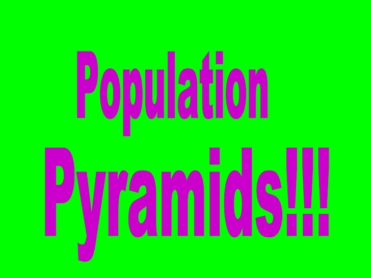 Population Pyramids!!!