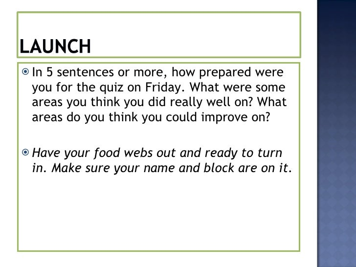 <ul><li>In 5 sentences or more, how prepared were you for the quiz on Friday. What were some areas you think you did reall...