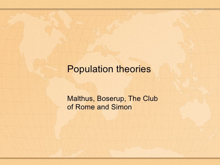 Population theories Malthus, Boserup, The Club of Rome and Simon