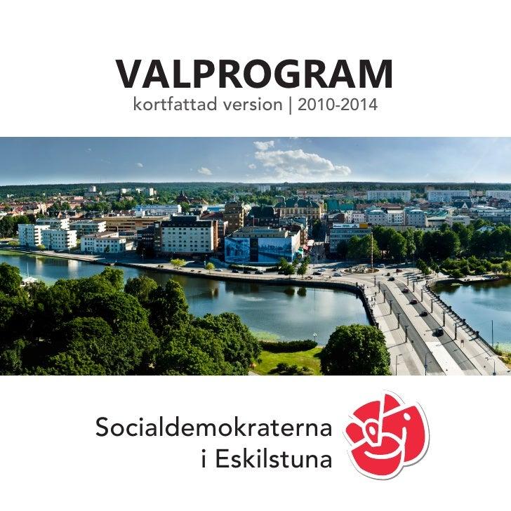 Valprogram    kortfattad version | 2010-2014     Socialdemokraterna         i Eskilstuna