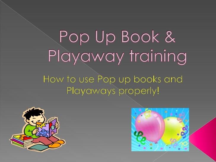 Pop up book playaway training