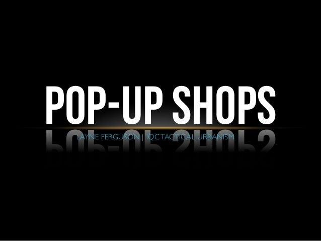 Tactical Urbanism: Pop-Up Shops