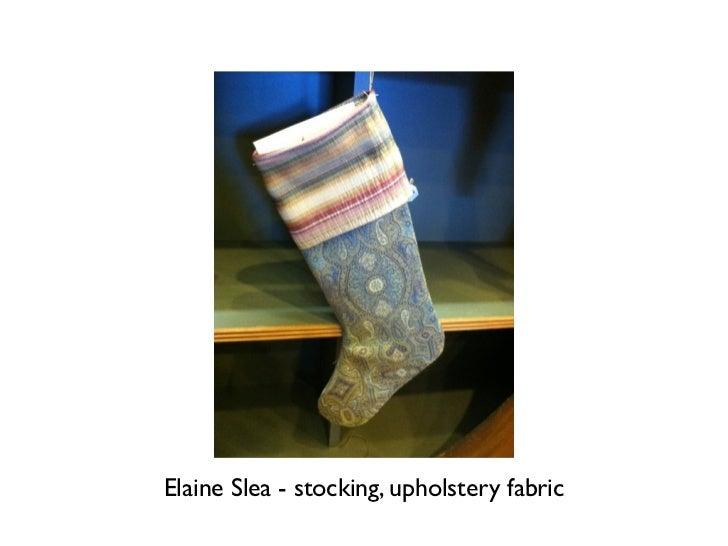Elaine Slea - stocking, upholstery fabric