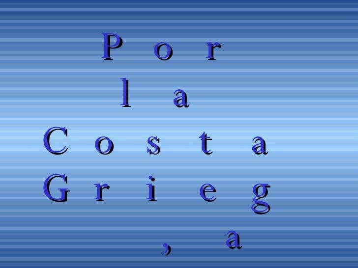 <ul><li>Por la Costa Griega ,  </li></ul><ul><li>palpando las Olimpíadas </li></ul>