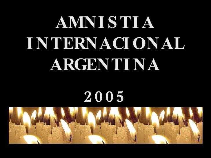 AMNISTIA INTERNACIONAL ARGENTINA 2005