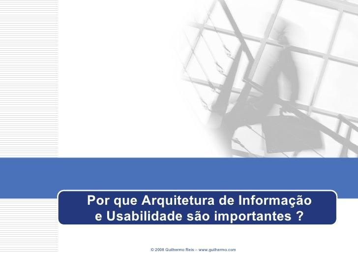 Por que Arquitetura de Informação e Usabilidade são importantes ?