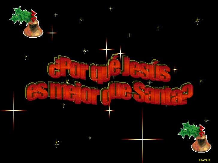Por Que Jesus Es Mejor Que Santa Claus
