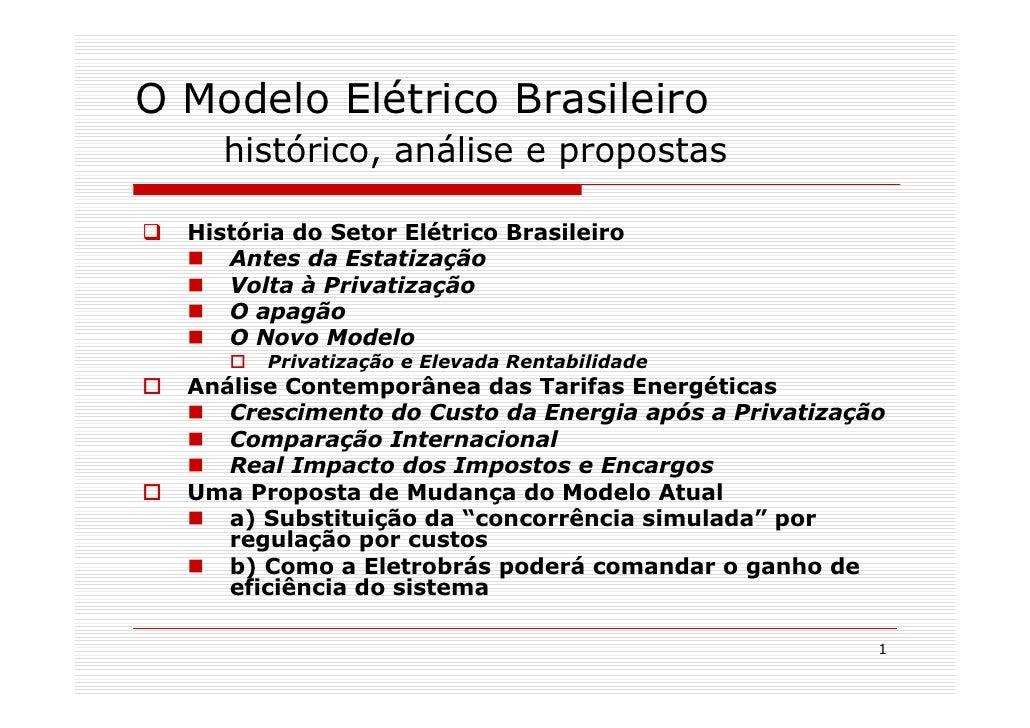 O Modelo Elétrico Brasileiro      histórico, análise e propostas    História do Setor Elétrico Brasileiro      Antes da Es...
