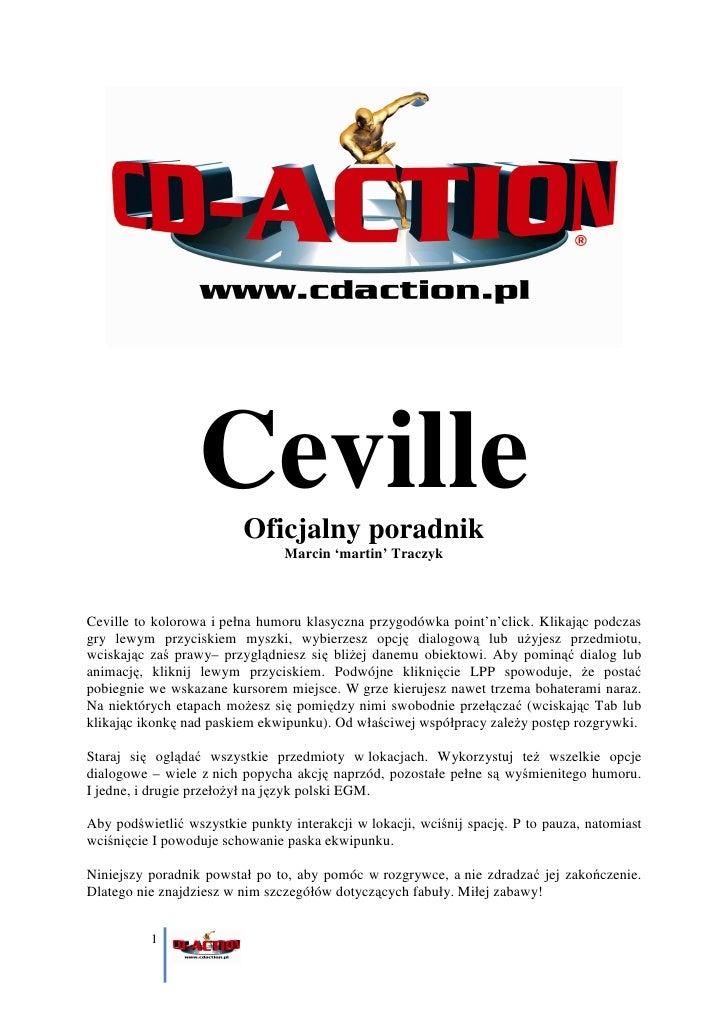 Ceville Oficjalny poradnik                                 Marcin 'martin' Traczyk    Ceville to kolorowa i pełna humoru k...