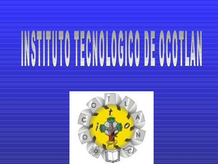 INSTITUTO TECNOLOGICO DE OCOTLAN