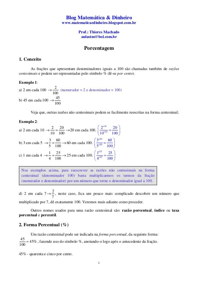 1 Blog Matemática & Dinheiro www.matematicaedinheiro.blogspot.com.br Prof.: Thieres Machado aulastm@bol.com.br Porcentagem...