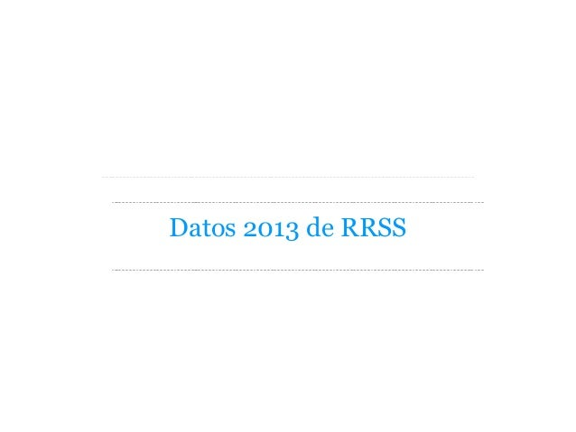 Datos 2013 de RRSS