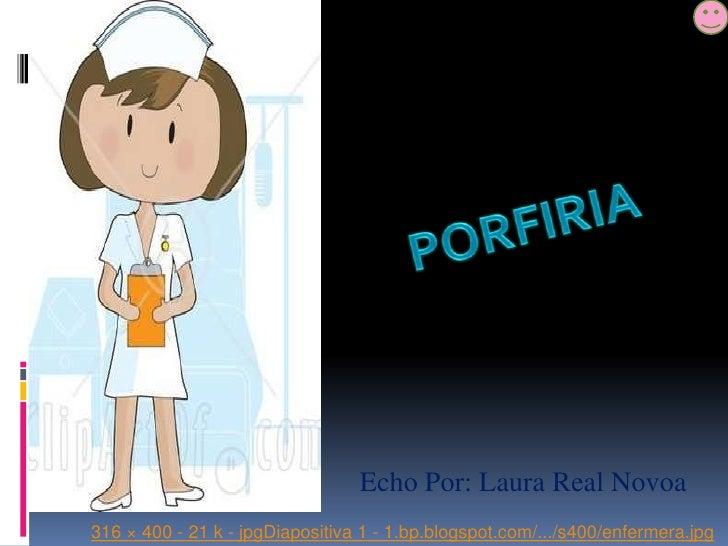 Echo Por: Laura Real Novoa 316 × 400 - 21 k - jpgDiapositiva 1 - 1.bp.blogspot.com/.../s400/enfermera.jpg