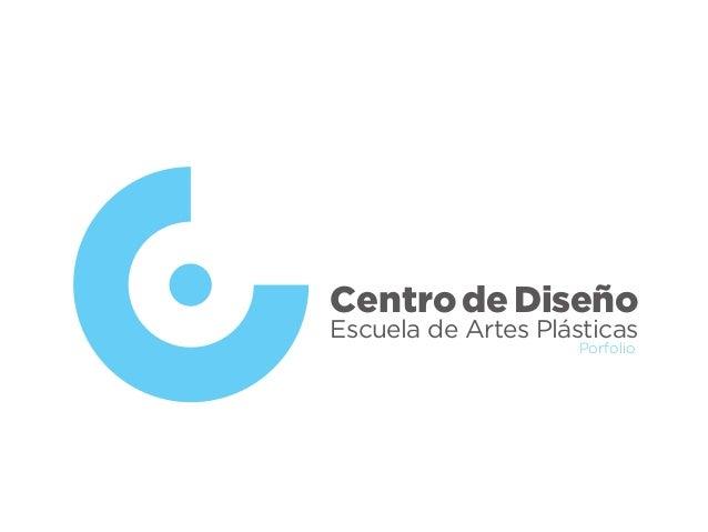 Escuela de Artes Plásticas Centro de Diseño Porfolio