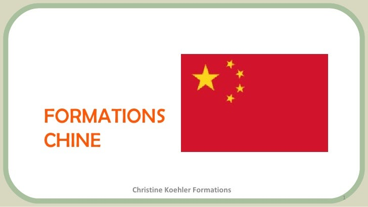 FORMATIONS CHINE Christine Koehler Formations