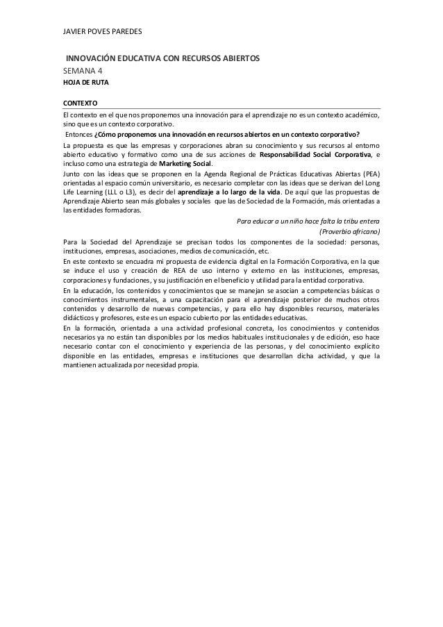 JAVIER POVES PAREDES INNOVACIÓN EDUCATIVA CON RECURSOS ABIERTOS SEMANA 4 HOJA DE RUTA CONTEXTO El contexto en el que nos p...