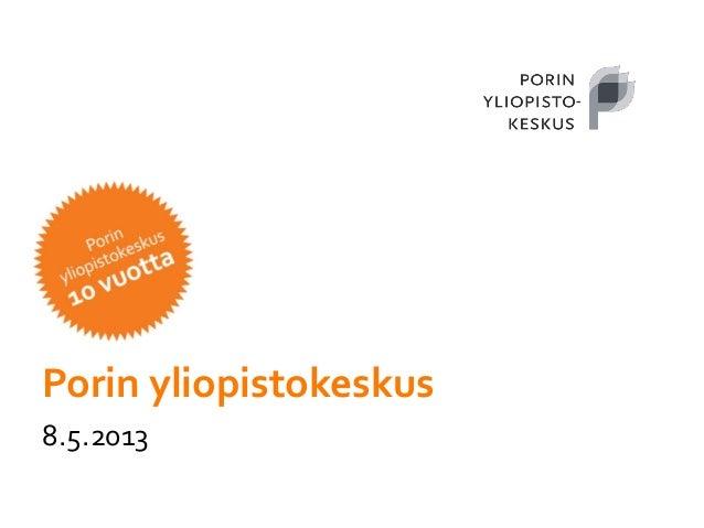 Porin yliopistokeskus8.5.2013