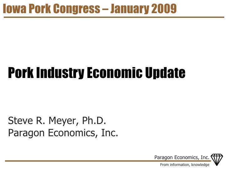 Iowa Pork Congress – January 2009 Pork Industry Economic Update