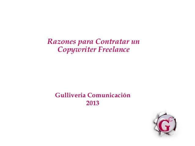 Razones para Contratar un Copywriter Freelance Gulliveria Comunicación 2013