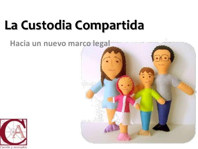 La Custodia CompartidaHacia un nuevo marco legal