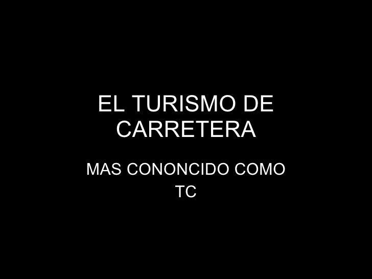 EL TURISMO DE CARRETERA MAS CONONCIDO COMO TC