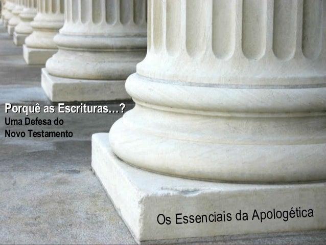 Hope  Porquê as Escrituras…?  Hurting  For The  Uma Defesa do Novo Testamento  A Study in 1 Pedro enciais da Apologética O...