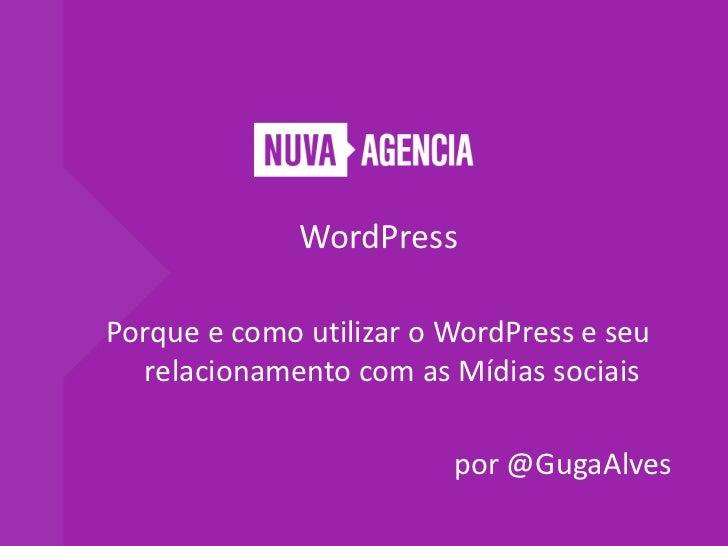 Porque e como utilizar o WordPress e seu relacionamento com as Mídias Sociais