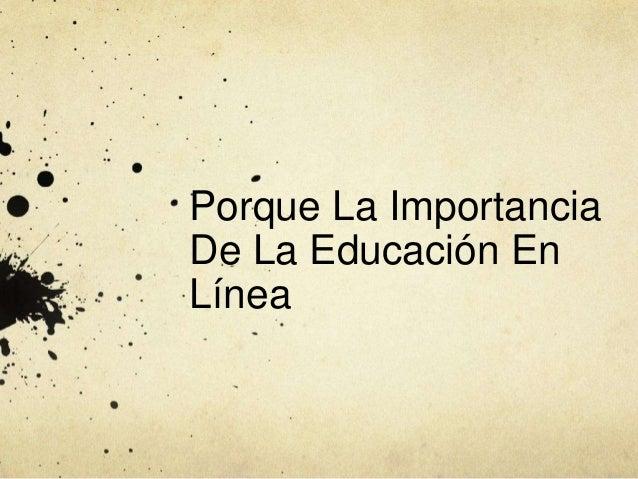 Porque La Importancia De La Educación En Línea