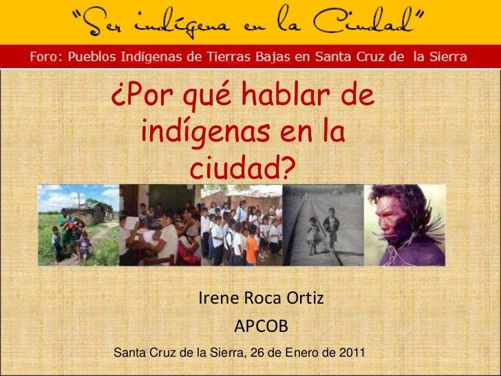 Por que hablar de indigenas en la ciudad   irene roca