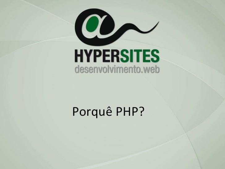 Porquê PHP?
