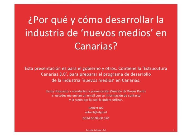 ¿Por  qué  y  cómo  desarrollar  la   industria  de  'nuevos  medios'  en                    Canaria...