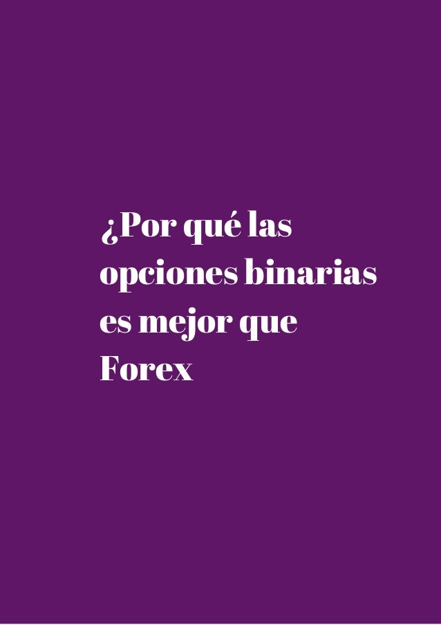 ¿Por qué las opciones binarias es mejor que Forex