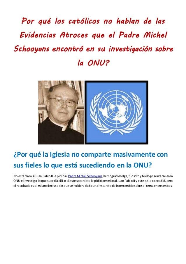 Por qué los católicos no hablan de las Evidencias Atroces que el Padre Michel Schooyans encontró en su investigación sobre...