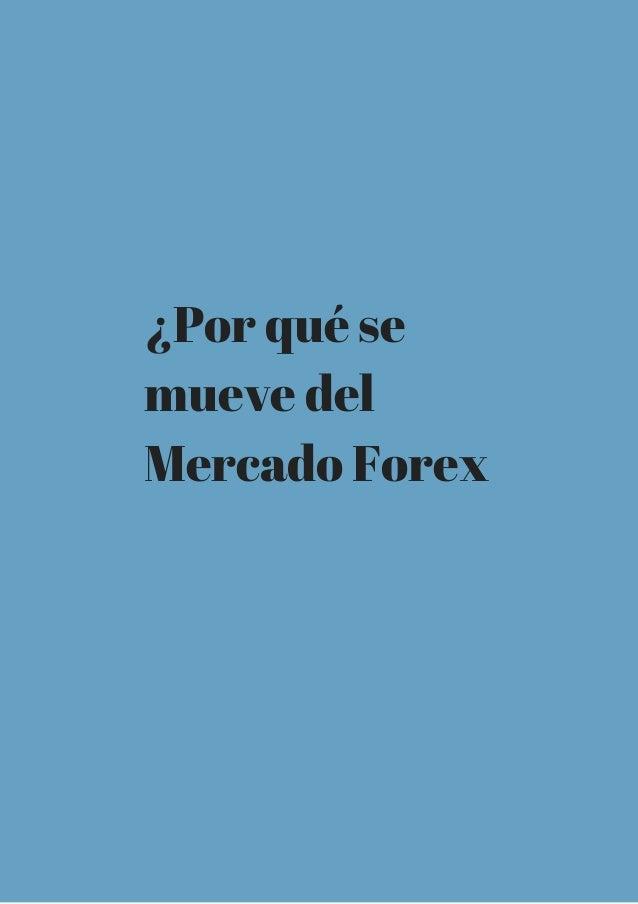 ¿Por qué se mueve del Mercado Forex