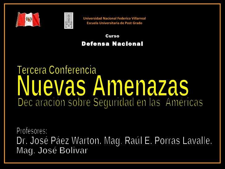 Universidad Nacional Federico Villarreal Escuela Universitaria de Post Grado Curso Defensa Nacional Nuevas Amenazas  Terce...