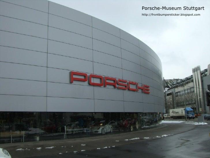 Porsche-Museum Stuttgart http://frontbumpersticker.blogspot.com