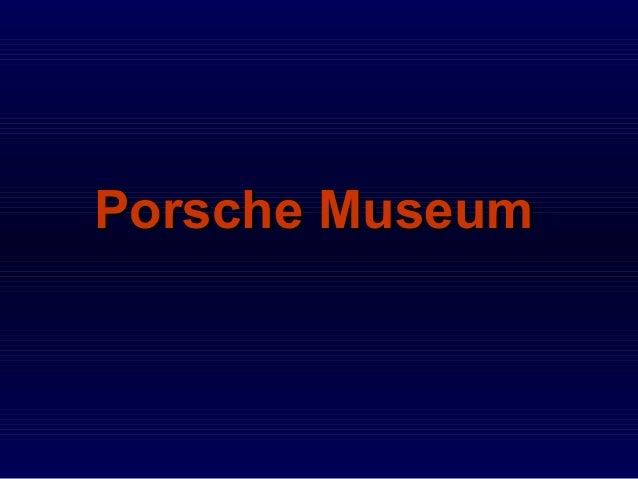 Porsche MuseumPorsche Museum