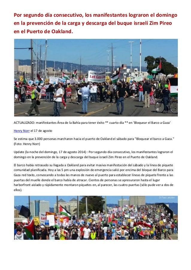Por segundo día consecutivo, los manifestantes lograron el domingo en la prevención de la carga y descarga del buque israe...