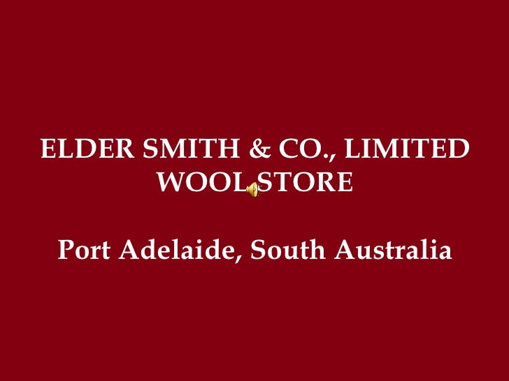 ELDER SMITH & CO., LIMITED WOOL STORE Port Adelaide, South Australia