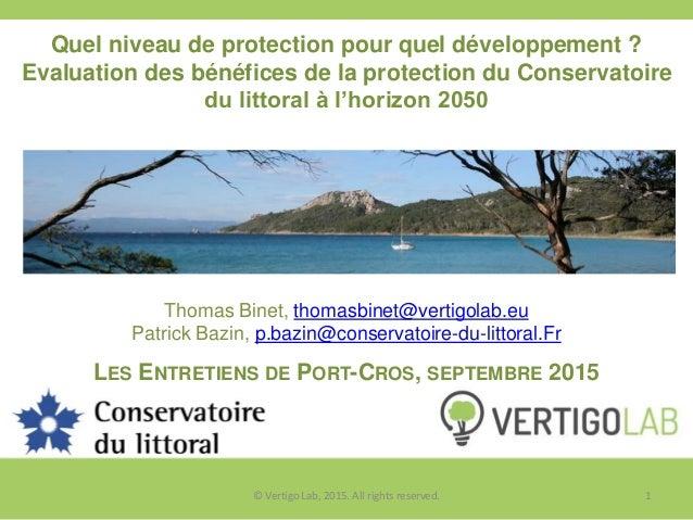 Quel niveau de protection pour quel développement ? Evaluation des bénéfices de la protection du Conservatoire du littoral...