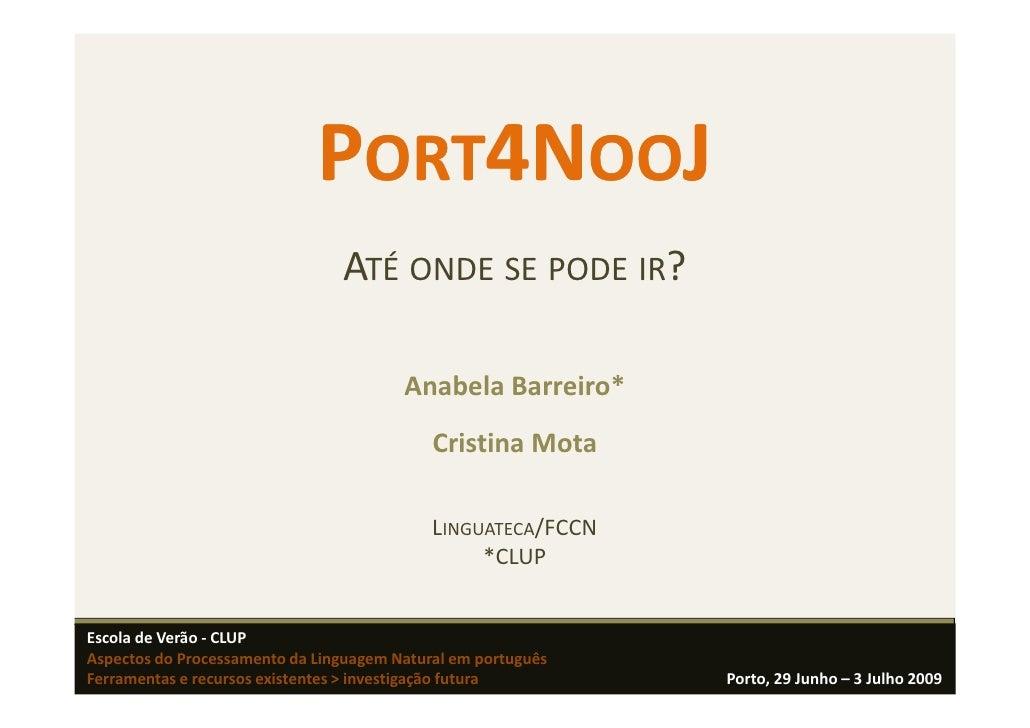 PORT4NOOJ                                 ATÉ ONDE SE PODE IR?                                          Anabela Barreiro* ...