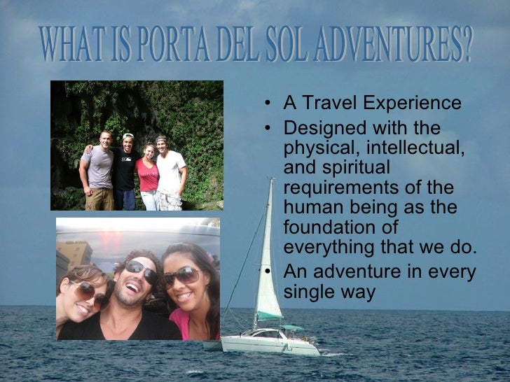 <ul><li>A Travel Experience </li></ul><ul><li>Designed with the physical, intellectual, and spiritual requirements of the ...